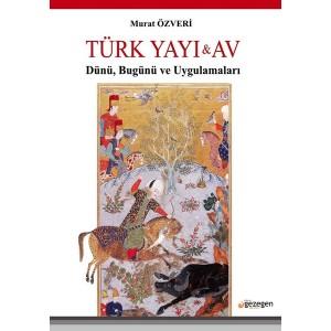 Türk Yayı ve Av Dünü Bugünü ve Uygulamaları -Murat Özveri